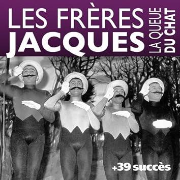 La queue du chat + 39 succès des Frères Jacques (Chanson française)
