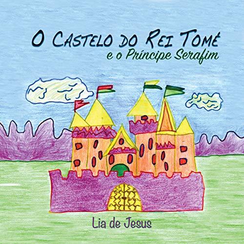 O Castelo do Rei Tomé [The King's Castle] Audiobook By Lia Jesus cover art
