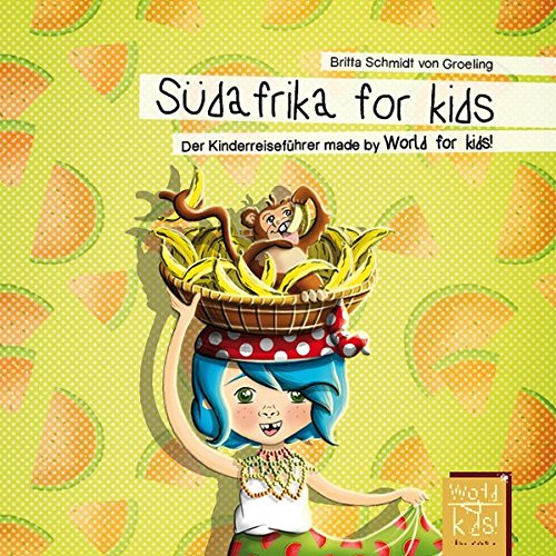 Südafrika for kids: Der Kinderreiseführer made by World for kids! (World for kids - Reiseführer für Kinder)