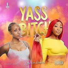 Yass Bitch