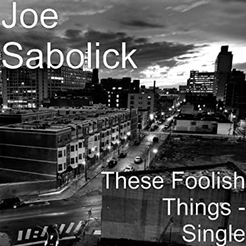These Foolish Things - Single