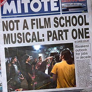 Not A Film School Musical: Pt. 1