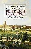 Friedrich der Große: Ein Lebensbild (Biographien. Bastei Lübbe Taschenbücher)