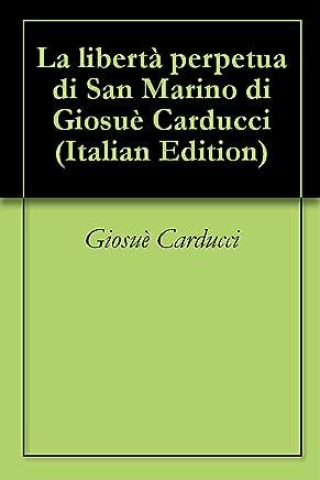 La libertà perpetua di San Marino di Giosuè Carducci