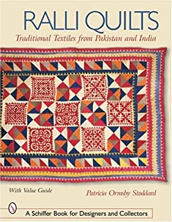Ralli Quilts: Traditional Textiles from Pakistan and India (Schiffer Book for Designers and Collectors)