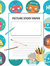 Picture Story Paper: for Boys & Girls_Kinder-3rd Grade_100 pages 7.44 x 9.69 (measured top for title, picture box for drawings and illustrations and ... Paper and Drawing Notebook/Teal ROBOTS