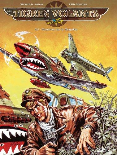 Les Tigres volants T03: Tonnerre sur le Yang Tsé