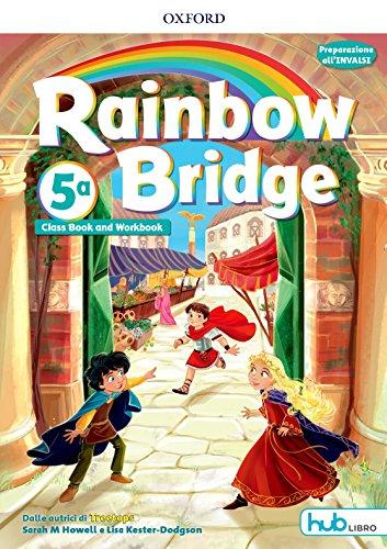 Rainbow bridge. Workbook e Cb. Con Hub kids. Per la Scuola elementare. Con ebook. Con espansione online [Lingua inglese]: 5
