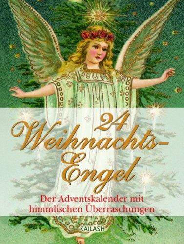Weihnachtsengel. Der Adventskalender mit himmlischen Überraschungen (Kalender)