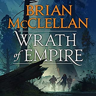 Wrath of Empire                   By:                                                                                                                                 Brian McClellan                               Narrated by:                                                                                                                                 Christian Rodska                      Length: 22 hrs and 58 mins     91 ratings     Overall 4.8