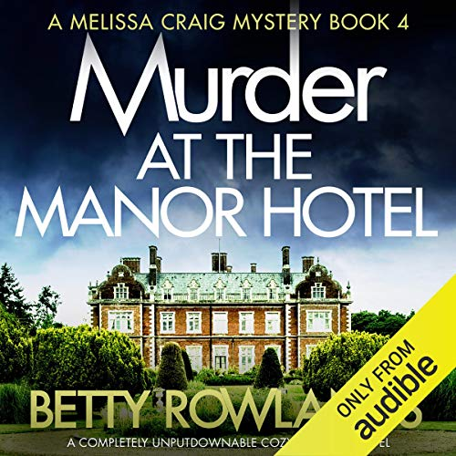 Murder at the Manor Hotel: A completely unputdownable cozy mystery novel Audiobook By Betty Rowlands cover art