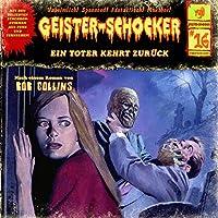 Ein Toter kehrt zurück (Geister-Schocker 16) Hörbuch