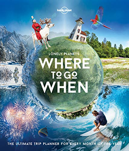 Lonely Planet\'s Where To Go When