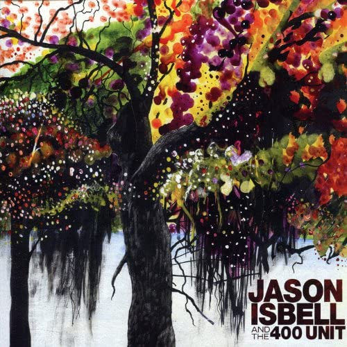 Jason Isbell & Jason Isbell and the 400 Unit