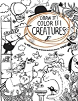 Draw it! Colour it! Creatures 0544779797 Book Cover