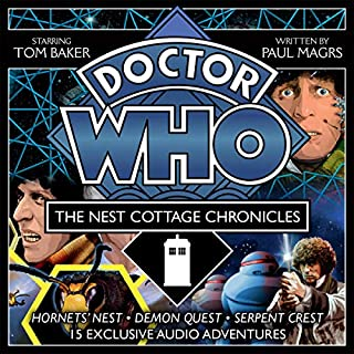 Doctor Who: The Nest Cottage Chronicles     4th Doctor Audio Originals              By:                                                                                                                                 Paul Magrs                               Narrated by:                                                                                                                                 Tom Baker,                                                                                        full cast,                                                                                        Richard Franklin,                   and others                 Length: 17 hrs and 37 mins     7 ratings     Overall 5.0