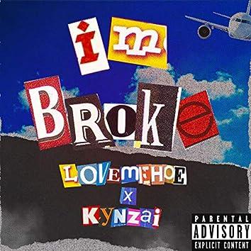 I`m Broke