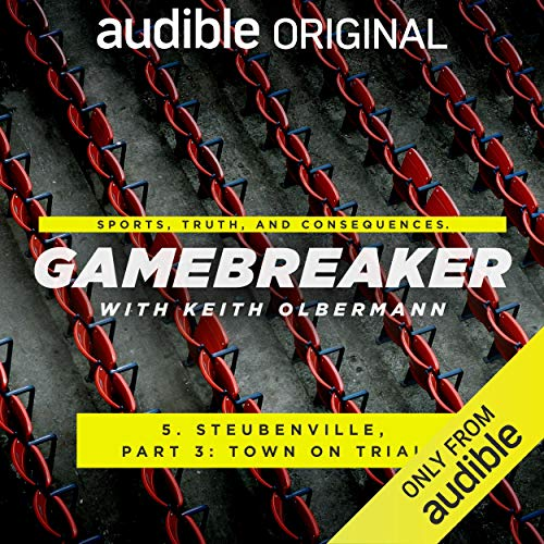 Ep. 5: Steubenville, Part 3: Town on Trial (Gamebreaker) audiobook cover art