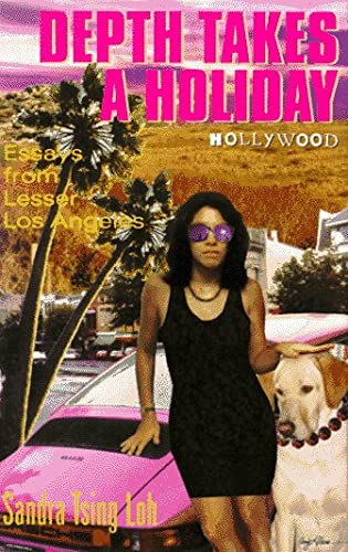 Depth Takes a Holiday: Essays from Lesser Los Angeles