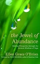 The Jewel of Abundance: Finding Prosperity Through the Ancient Wisdom of Yoga