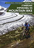 Itinerari imperdibili in mountain bike. Lombardia e Svizzera...