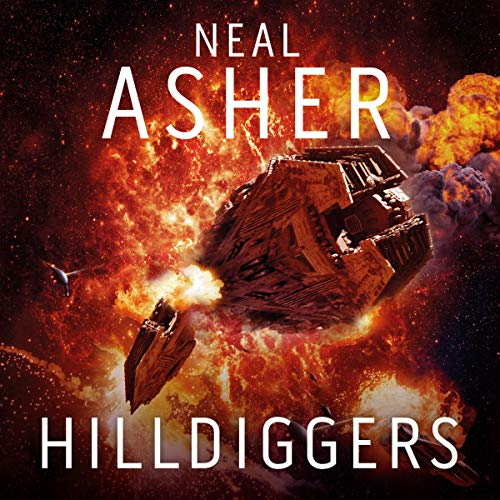 Hilldiggers                   By:                                                                                                                                 Neal Asher                               Narrated by:                                                                                                                                 Peter Noble                      Length: 16 hrs and 37 mins     3 ratings     Overall 4.0