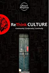 ReThink Culture: The hidden and untold perspective to culture Kindle Edition
