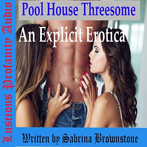 Pool House Threesome: An Explicit Erotica (English Edition)