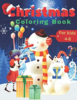 Christmas Coloring Book For Kids 4-8: 50 Christmas Pages, Easy and Fun To Color Including Santa Claus, Christmas Trees, Re...