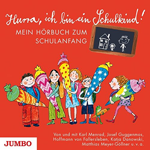 Hurra, ich bin ein Schulkind!: Mein Hörbuch zum Schulanfang