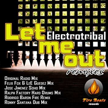 Electrotribal - Let Me Out (remixes)