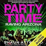 Party Time: Raving Arizona: English Shaun Trilogy, Book 1