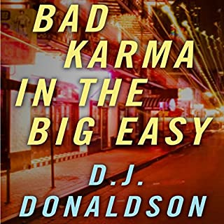 Bad Karma in the Big Easy                   By:                                                                                                                                 D. J. Donaldson                               Narrated by:                                                                                                                                 Brian Troxell                      Length: 7 hrs and 51 mins     23 ratings     Overall 4.4