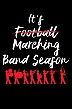 It's Marching Band Season: Marching Band Members 110 Page 6x9 Inch Blank Music Stave Manuscript Sheet Notebook