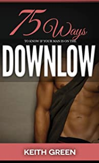 75 Ways to Tell If Your Man Is on the Downlow