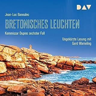 Bretonisches Leuchten     Kommissar Dupin 6              Autor:                                                                                                                                 Jean-Luc Bannalec                               Sprecher:                                                                                                                                 Gerd Wameling                      Spieldauer: 9 Std. und 14 Min.     1.573 Bewertungen     Gesamt 4,6