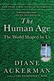 The Human Age: The World Shaped By Us by Diane Ackerman (2015-09-14)