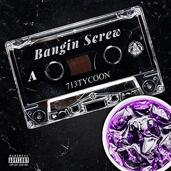 I'm Bangin' Screw