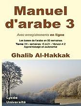 Manuel d'arabe en ligne - Tome III - Version 4: Livre + enregistrements en ligne: 3