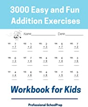 3000 Easy and Fun Addition Exercises Workbook for Kids: Learning math addition drills book for kindergarten, 1st ,2nd and 3rd grade student, beginners ... with 3000 exercises for everyday practice.