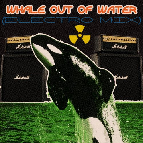 Whale Out Of Water (Electro Mix) - Single [Explicit]
