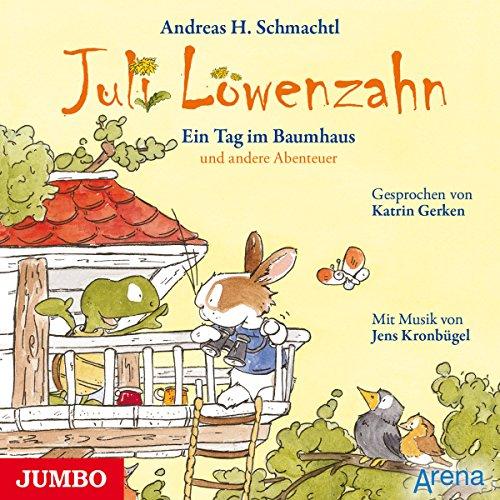 Ein Tag im Baumhaus und andere Abenteuer (Juli Löwenzahn) Titelbild