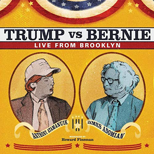 James Adomian & Anthony Atamanuik: Trump vs. Bernie: Live from Brooklyn audiobook cover art