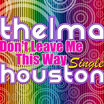Don't Leave Me This Way - Single
