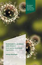 Pandemics, Science and Policy: H1N1 and the World Health Organisation