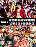 100 personnages d'anime livre de coloriage: Livre de coloriage pour enfants et adultes-Dragon Ball, Naruto, One piece, Detective Conan.pokemon et bien d'autres!