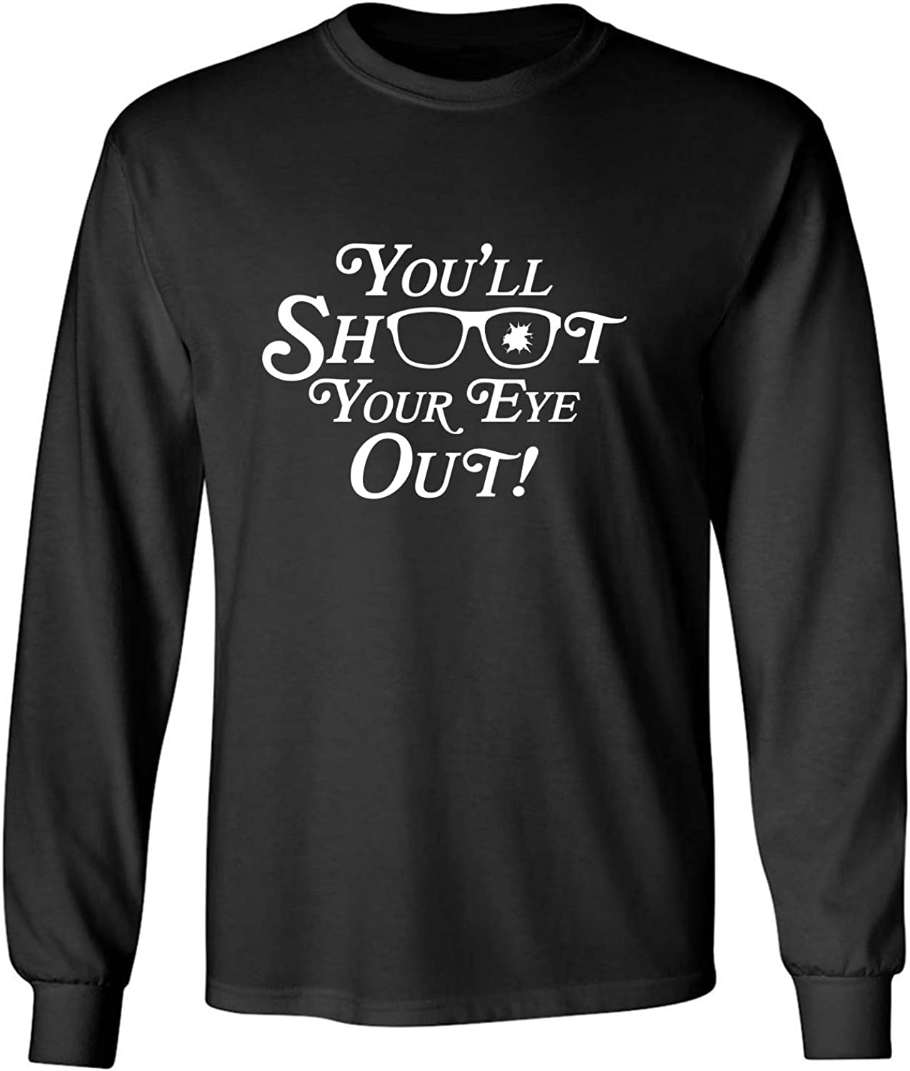 You'll Shoot Your Eye Out Adult Long Sleeve T-Shirt in Black - XXXXX-Large
