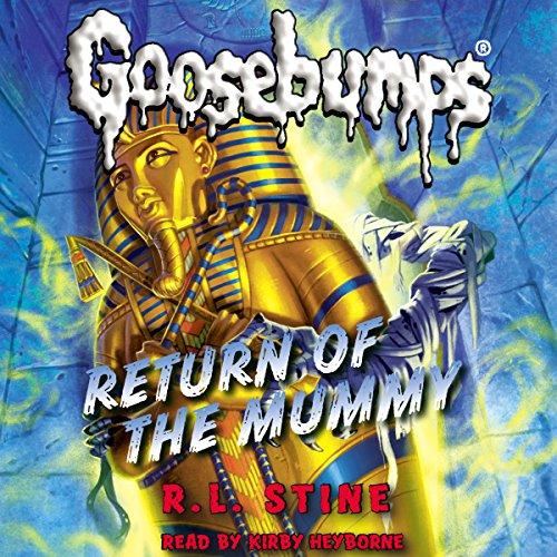 Classic Goosebumps: Return of the Mummy