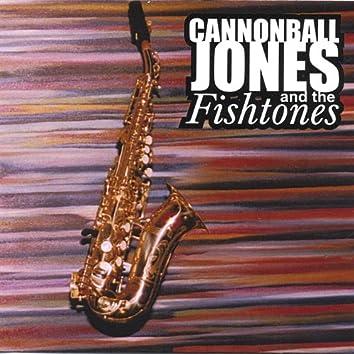 Cannonball Jones and the Fishtones