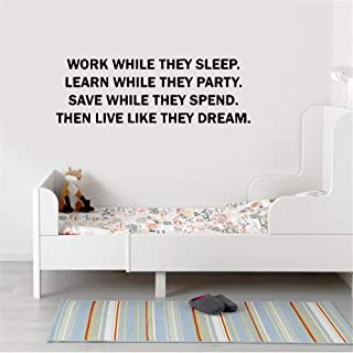 unanau Vinly Art Decal Words Quotes Work While They Sleep. Learn While They Party. Save While They Spend. Then Live Like They Deam. for Office Bedroom Living Room